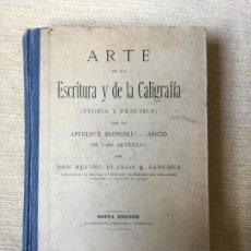 Livres anciens: ARTE DE LA ESCRITURA Y CALIGRAFIA - RUFINO BLANCO SANCHEZ - 1924 6ª ED. - 387P.+24 LAMINAS. Lote 227475765