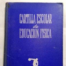 Libros antiguos: CARTILLA ESCOLAR, MANUAL DE EDUCACION FISICA PARA 1945, DELEGACION NACIONAL DEL FRENTE DE JUVENTUDES. Lote 228040280