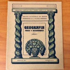 Libros antiguos: GEOGRAFIA, FISICA Y ASTRONOMIA, LIBRO 1, (INDUSTRIAS GRAFICAS SEIX BARRAL). Lote 228355525