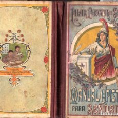 Libros antiguos: PILAR PASCUAL DE SANJUAN : MANUAL EPISTOLAR PARA SEÑORITAS (ELZEVIRIANA CAMÍ, 1923). Lote 228413410