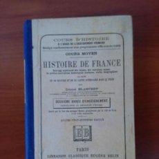 Libros antiguos: HISTOIRE DE FRANCE. DESIRÉ BLANCHET. Lote 228492975