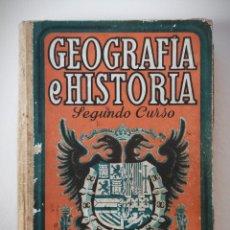 Livros antigos: GEOGRAFIA E HISTORIA - SEGUNDO CURSO - ED. LUIS VIVES 1950. Lote 229041415