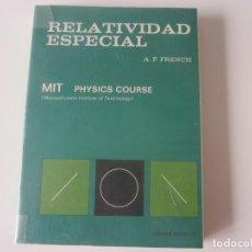Livros antigos: RELATIVIDAD ESPECIAL. A.P. FRENCH. MIT (MASSACHUSETTS INSTITUTE OF TECHNOLOGY). ED. REVERTÉ, S. A. Lote 229158035