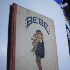 Libros antiguos: JUAN GANIGUÉ SERRA. BEBÉ SEGUNDA PARTE. ED. REUSENSE 1927 TAPA DURA 72 PÁG (ESTADO NORMAL). Lote 229891220