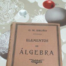 Libros antiguos: ELEMENTOS DE ÁLGEBRA G. M. BRUÑO 1925 LIBRERÍA VIUDA DE CH. BOURET. Lote 231221765