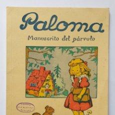 Libros antiguos: PALOMA. MANUSCRITO DEL PARVULO. 1958. Lote 231927865