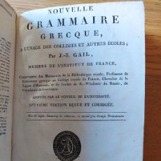 Libros antiguos: NOUVELLE GRAMMAIRE GRECQUE À L'USAGE DES LYCÉES, GAIL (J.-B.) P., DELALAIN, 1813, IN 8°. Lote 232165005