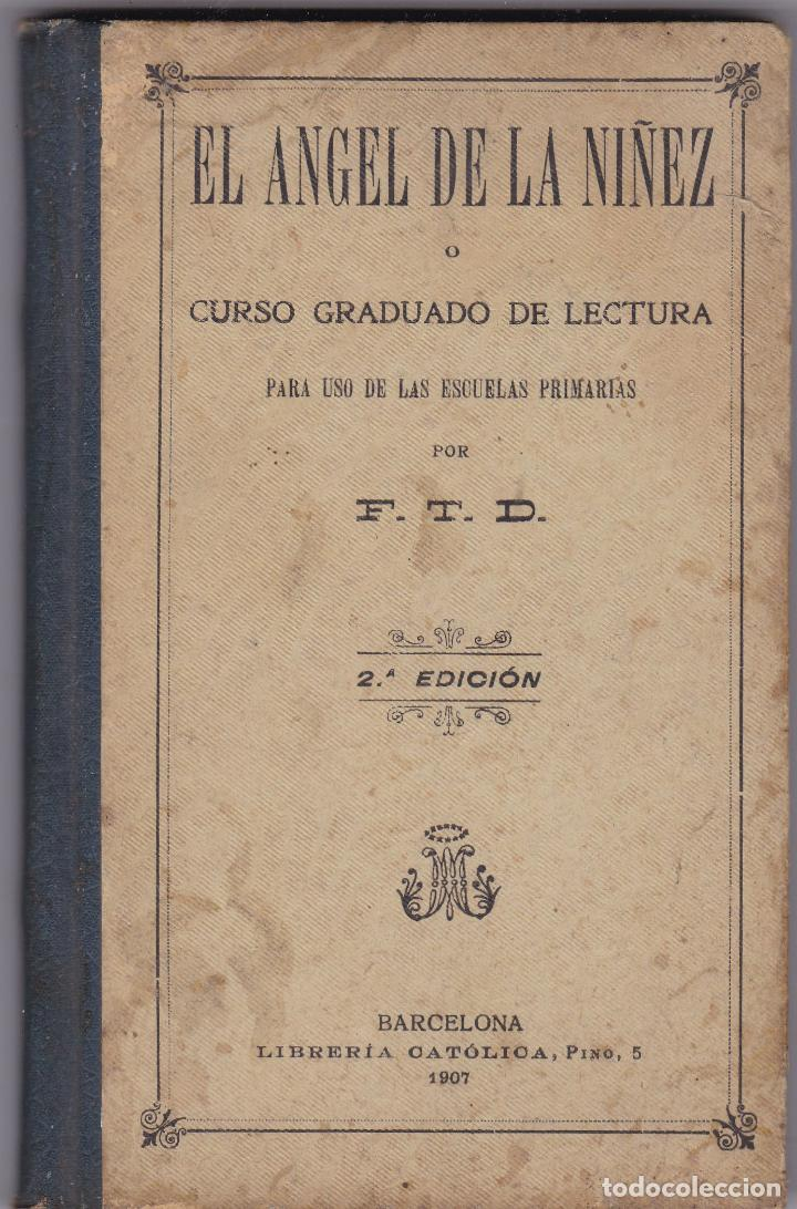 EL ANGEL DE LA NIÑEZ CURSO GRADUADO DE LECTURAS PARA USO DE LAS ESCUELAS PRIMARIAS 1907 (Libros Antiguos, Raros y Curiosos - Libros de Texto y Escuela)