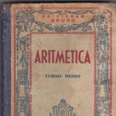 Libros antiguos: ARITMETICA CURSO MEDIO EDICIONES BRUÑO. Lote 232412065