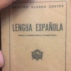 Libros antiguos: LENGUA ESPAÑOLA, NOCIONES DE GRAMÁTICA HISTÓRICA Y PRECEPTIVA LITERARIA.NARCISO ALONSO CORTÉS. 1940. Lote 232580225