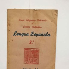 Libros antiguos: LENGUA ESPAÑOLA (FILGUEIRA Y CORREA, 1937) COL. AULA. FIRMA AUTÓGRAFA. ¡ORIGINAL! ¡RARO!. Lote 232690312