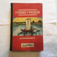 Libros antiguos: LIBRO ESCOLAR TIERRAS Y PUEBLOS 1ª EDICION 1949 DE ALBERTO MONTANA,EDITORIAL SALVATELLA. Lote 232794515