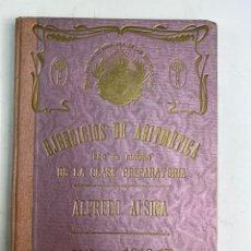 Libros antiguos: L-915. EJERCICIOS DE ARITMETICA POR EL ALUMNO DE LA CLASE PREPARATORIA.A. ALSINA. 1916-17.. Lote 233098200