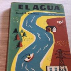 Libros antiguos: ANTIGUO LIBRO EL AGUA POR SARAH RIEDMAN AÑO 1954. Lote 233161240