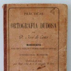 Libros antiguos: PRÁCTICAS DE ORTOGRAFÍA DUDOSA. JOSÉ DE CASAS, MANUSCRITOS. 1914. W. Lote 234545345