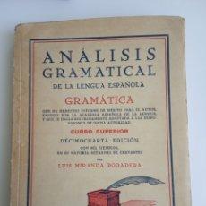 Libros antiguos: LIBRO ANÁLISIS GRAMATICAL DE LA LENGUA ESPAÑOLA, CURSO SUPERIOR LUIS MIRANDA PODADERA AÑO 1936. Lote 234850740