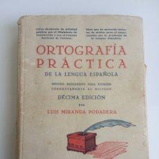 Libros antiguos: ORTOGRAFÍA PRÁCTICA DE LUIS MIRANDA PODADERA DÉCIMA EDICIÓN AÑO 1936. Lote 234852045