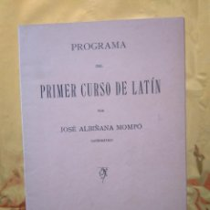 Libros antiguos: 1932 - PROGRAMA DEL PRIMER CURSO DE LATIN - JOSE ALBIÑANA MOMPÓ - ED. HERNANDO (MADRID). Lote 235016805