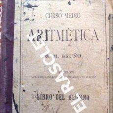 Libros antiguos: ANTIGUO LIBRO CURSO MEDIO ARITMETICA - G.M. BRUÑO - LIBRO DEL ALUMNO - AÑO 1900 -. Lote 235300385