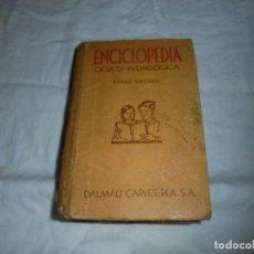 Libros antiguos: ENCICLOPEDIA CICLO PEDAGOGICA GRADO SUPERIOR DALMAU CARLES. Lote 236778255