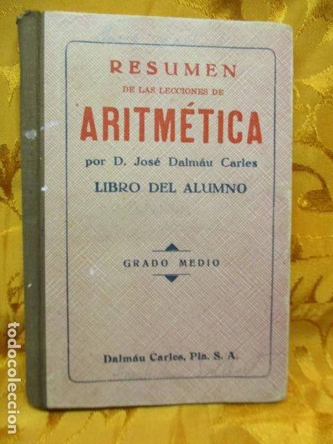 JOSE DALMAU CARLES. RESUMEN DE LAS LECCIONES DE ARITMÉTICA (Libros Antiguos, Raros y Curiosos - Libros de Texto y Escuela)