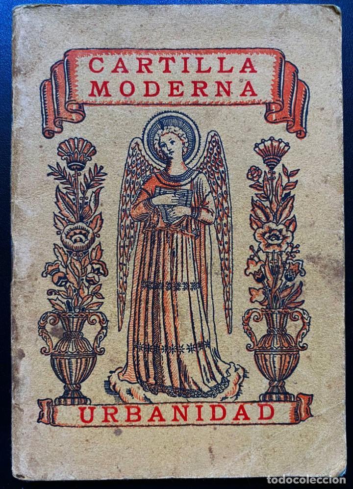 CARTILLA MODERNA DE URBANIDAD (Libros Antiguos, Raros y Curiosos - Libros de Texto y Escuela)