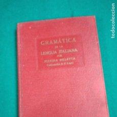 Libros antiguos: GRAMATICA DE LA LENGUA ITALIANA. PIERINA MOLETTA. EDITORIAL POLIGLOTA 1935.. Lote 237501095