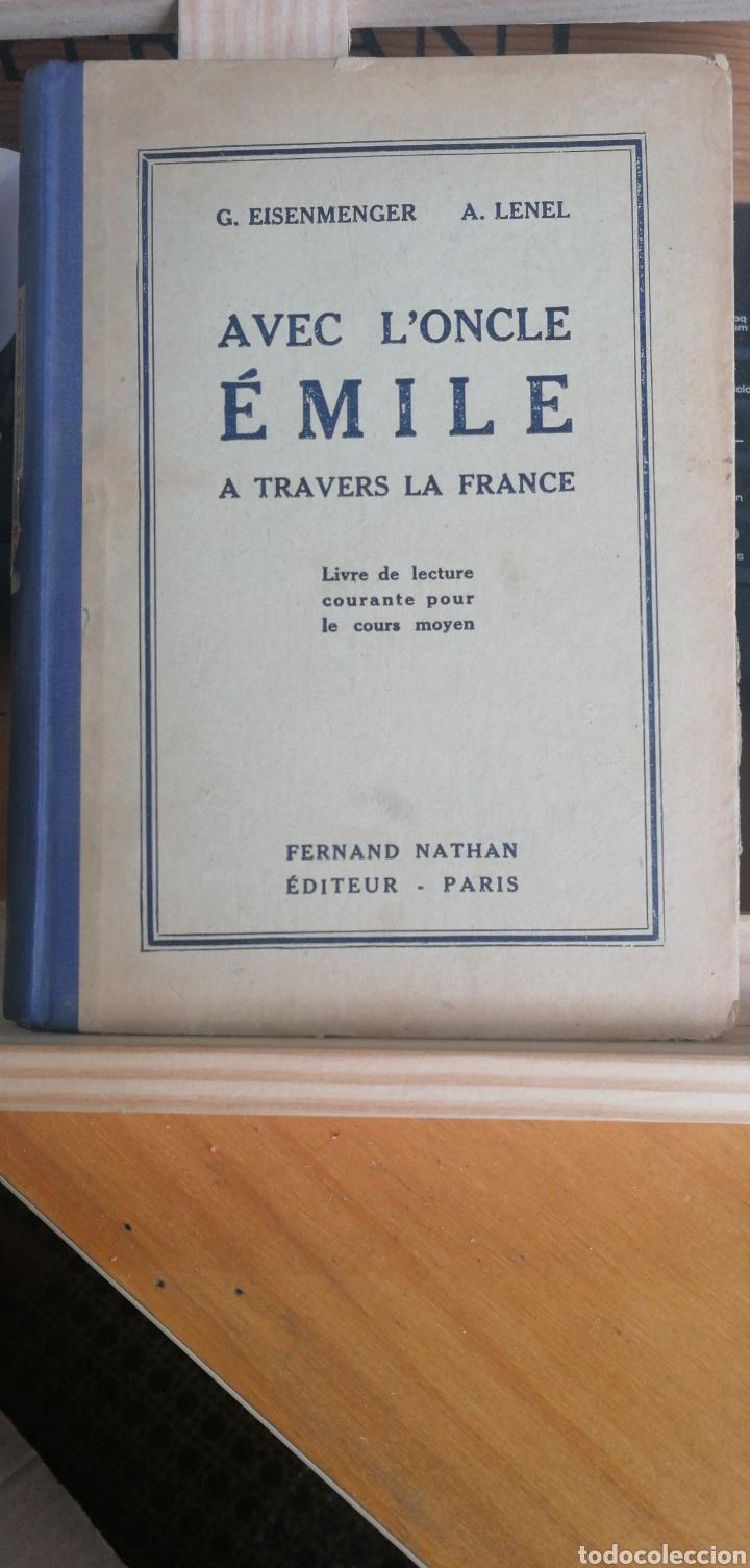(1926) AVEC L'ONCLE EMILE À TRAVERS LA FRANCE. LIVRE DE LECTURE COURANTE POUR LE COURS MOYEN. LENEL (Libros Antiguos, Raros y Curiosos - Libros de Texto y Escuela)