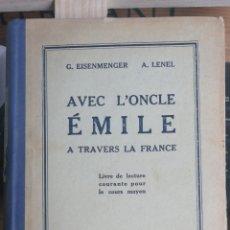 Libros antiguos: (1926) AVEC L'ONCLE EMILE À TRAVERS LA FRANCE. LIVRE DE LECTURE COURANTE POUR LE COURS MOYEN. LENEL. Lote 239789505