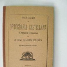 Libros antiguos: ORTOGRAFÍA CASTELLANA LA REAL ACADEMIA ESPAÑOLA PERLADO PÁEZ Y COMPAÑÍA MADRID 1911. Lote 237259345