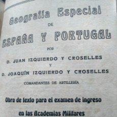 Libros antiguos: GEOGRAFÍA ESPECIAL DE ESPAÑA Y PORTUGAL - PARA EL EXAMEN DE INGRESO EN ACADEMIAS MILITARES - 1916. Lote 240499950