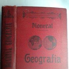 Libros antiguos: GEOGRAFÍA ASTRONÓMICA FÍSICA Y POLÍTICA MODERNA E HISTÓRICA 1915 BERNARDO MONREAL Y ASCASO. Lote 241441165