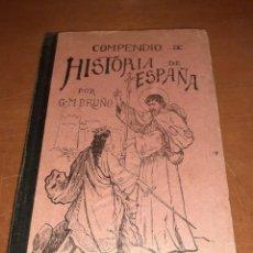 Livros antigos: COMPENDIO DE HISTORIA DE ESPAÑA. G.M. BRUNO. EDICION DE 1919. Lote 242488735