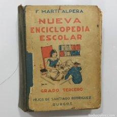 Libros antiguos: NUEVA ENCICLOPEDIA ESCOLAR. GRADO TERCERO. F. MARTÍ ALPERA. BURGOS, 1937. PRIMERA FRANQUISTA. Lote 243566915