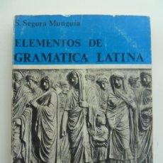 Libros antiguos: ELEMENTOS DE GRAMÁTICA LATINA. SEGURA MUNGUÍA. Lote 243585480