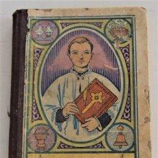Libros antiguos: EL BUEN MONAGUILLO O MANERA PRÁCTICA DE AYUDAR LA MISA REZADA - RDO. P. LUIS RIBERA - AÑO 1934. Lote 244426980