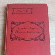Libros antiguos: GRAMÁTICA INGLESA POR EDUARDO BENOT CLAVE DE LOS TEMAS PRIMER CURSO DÉCIMCUARTA EDICIÓN 1924. Lote 244708115