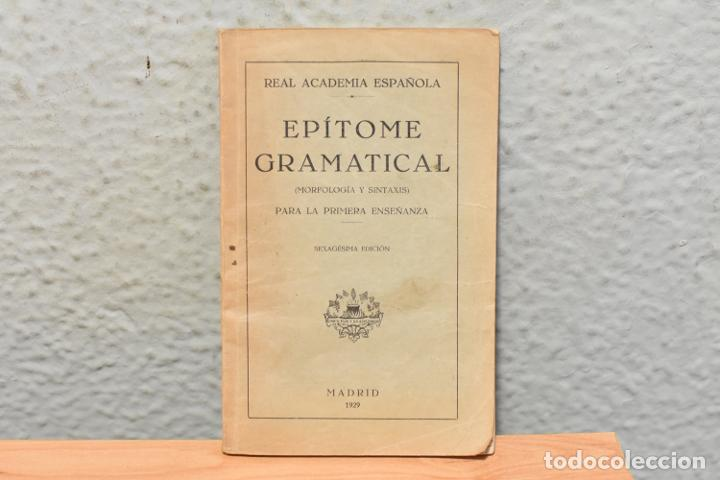 EPÍTOME GRAMATICAL-REAL ACADEMIA ESPAÑOLA- 1929 (Libros Antiguos, Raros y Curiosos - Libros de Texto y Escuela)