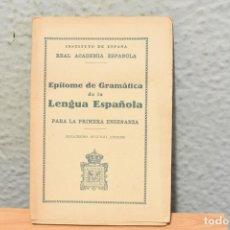 Libros antiguos: EPÍTOME DE GRAMATICA-REAL ACADEMIA ESPAÑOLA- 1938. Lote 244876975