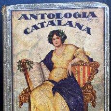 Libros antiguos: ANTOLOGIA CATALANA DE PROSISTES I POETES CATALANS DE CARLES RAHOLA - GIRONA 1933. Lote 244941740