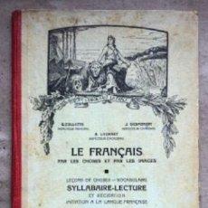 Libros antiguos: LE FRANÇAIS PAR LES CHOSES ET PAR LES IMAGES. EDITIONS DESOER.. Lote 146387010