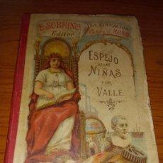 Libros antiguos: ESPEJO DE LAS NIÑAS TRATADO DE EDUCACION MORAL E INTELECTUAL POR VALLE VIGESIMA QUINTA EDICION. Lote 245292885