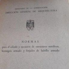 Libros antiguos: NORMAS PARA EL CALCULO Y EJECUCION DE LA ARQUITECTURA. Lote 246088105