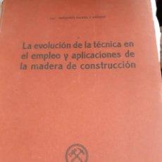 Libros antiguos: LA EVOLUCION DE LA TECNICA DE LA MADERA DE CONSTRUCCION. Lote 246088570