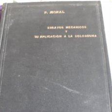 Libros antiguos: ENSAYOS MECANICOS Y SU APLICACION A LA SOLDADURA. Lote 246089045