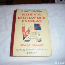 Libros antiguos: NUEVA ENCICLOPEDIA ESCOLAR.F MARTI ALPERA.GRADO SEGUNDO.HIJOS DE SANTIAGO RODRIGUEZ BURGOS.1937.-2ª. Lote 246120180
