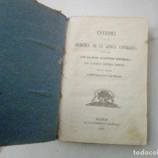 Libros antiguos: EPÍTOME DE LA GRAMÁTICA DE LA LENGUA CASTELLANA AÑO .1858. MADRID. Lote 246652500
