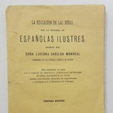 Libros antiguos: LA EDUCACION DE LAS NIÑAS .. ESPAÑOLAS ILUSTRES. LUCIANA CASILDA MONREAL. 1883. DEDICADO POR AUTORA. Lote 246992785