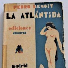Libros antiguos: LA ATLÁNTIDA - PEDRO BENOIT - EDICIONES AURA - MADRID AÑO 1929. Lote 247416395
