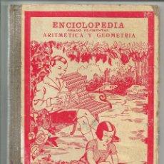 Livres anciens: ENCICLOPEDIA ARITMÉTICA Y GEOMETRÍA, GRADO ELEMENTAL - DALMAU CARLES, AÑO 1932. Lote 248475255